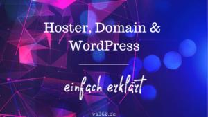 Hoster, Domain, WordPress - einfach erklärt für Anfänger